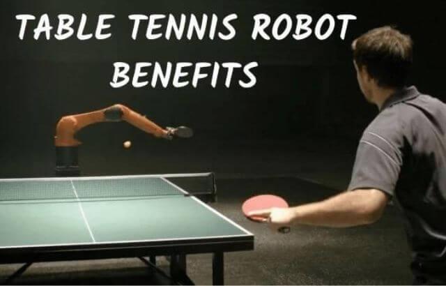 Benefits of Ping Pong Robot?